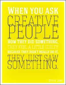 quote-when-you-asked-creative-people-what-they-did