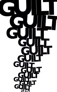 Guilt Guilt Guilt